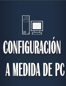 Configuración a medida de PC